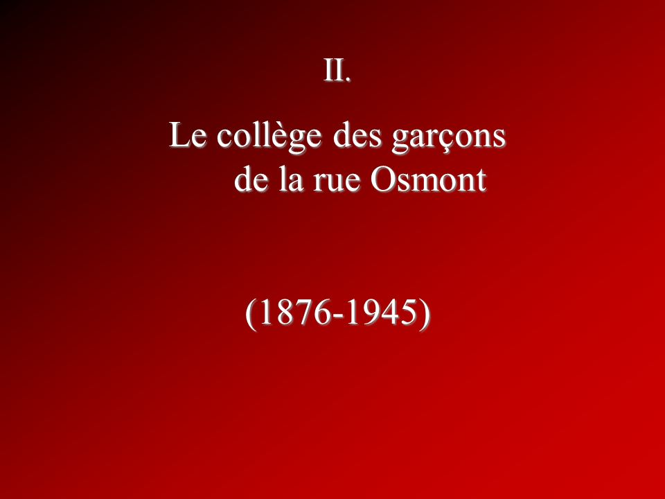 II. Le collège des garçons de la rue Osmont (1876-1945)