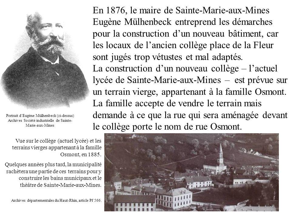 En 1876, le maire de Sainte-Marie-aux-Mines Eugène Mülhenbeck entreprend les démarches pour la construction dun nouveau bâtiment, car les locaux de la