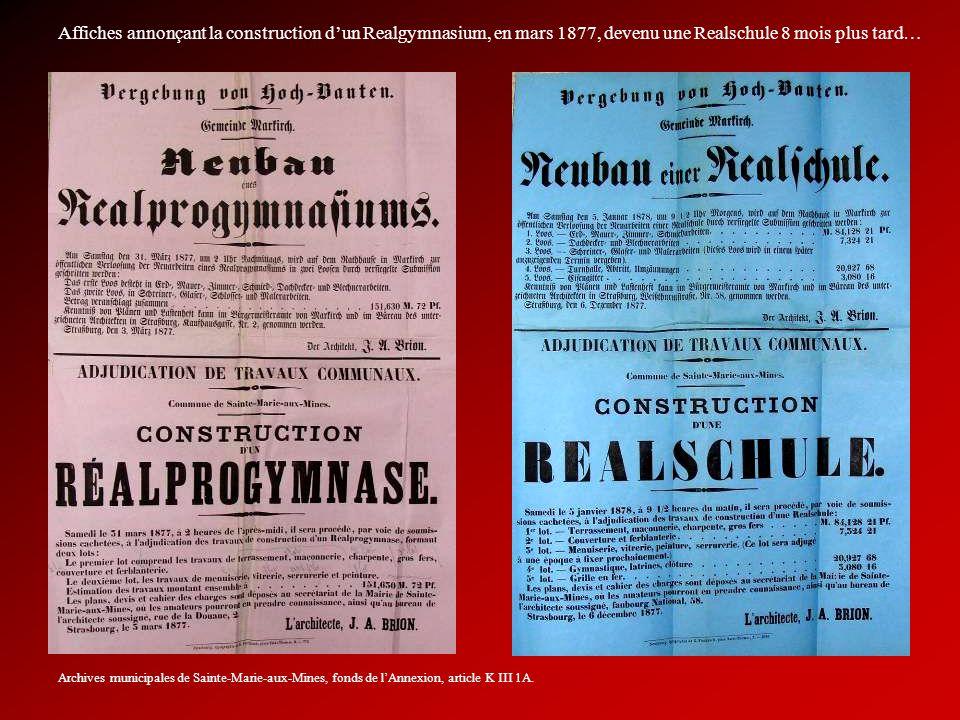 Affiches annonçant la construction dun Realgymnasium, en mars 1877, devenu une Realschule 8 mois plus tard… Archives municipales de Sainte-Marie-aux-M