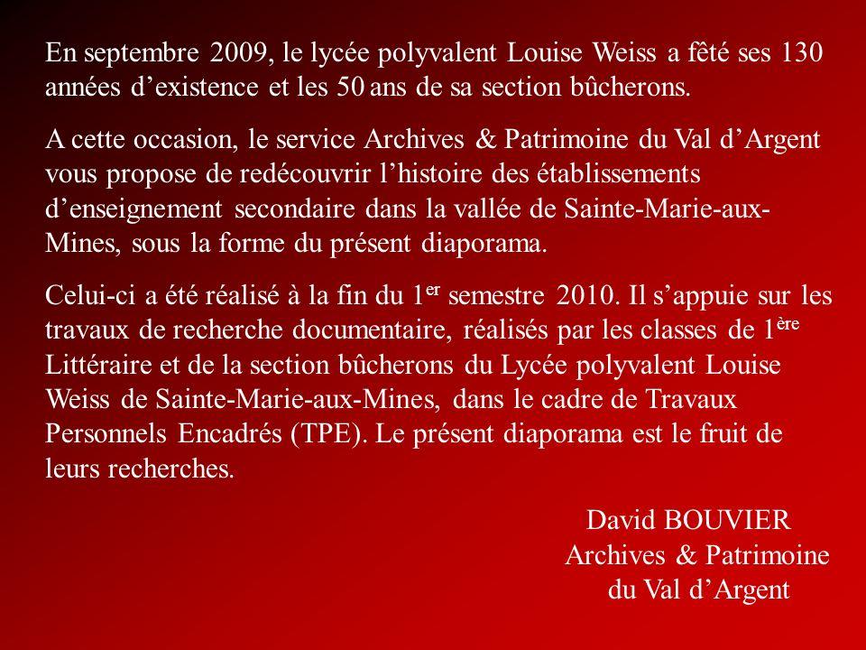 En septembre 2009, le lycée polyvalent Louise Weiss a fêté ses 130 années dexistence et les 50 ans de sa section bûcherons. A cette occasion, le servi
