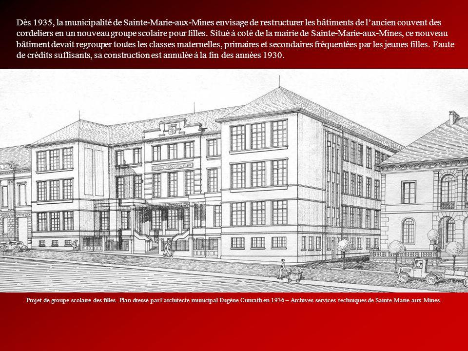 Dès 1935, la municipalité de Sainte-Marie-aux-Mines envisage de restructurer les bâtiments de lancien couvent des cordeliers en un nouveau groupe scol