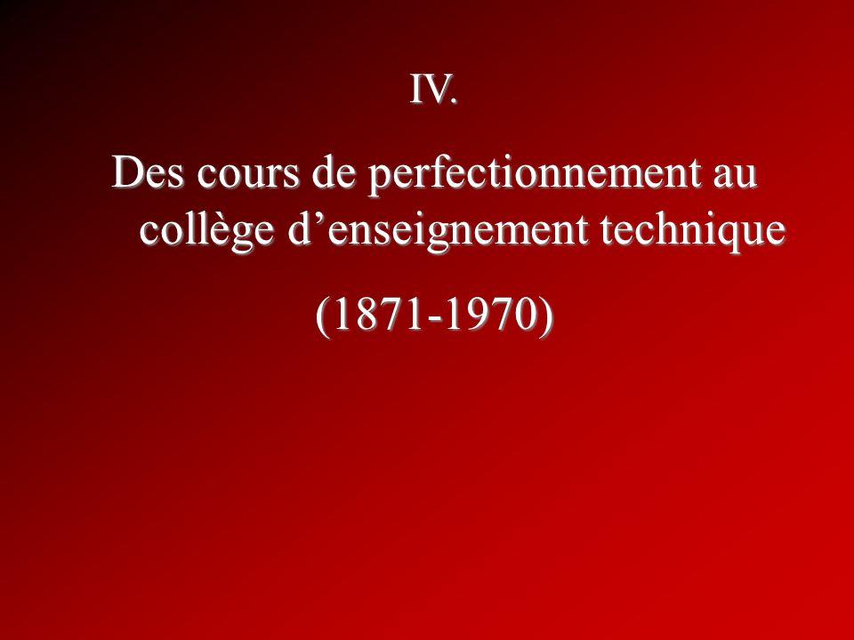 IV. Des cours de perfectionnement au collège denseignement technique (1871-1970)