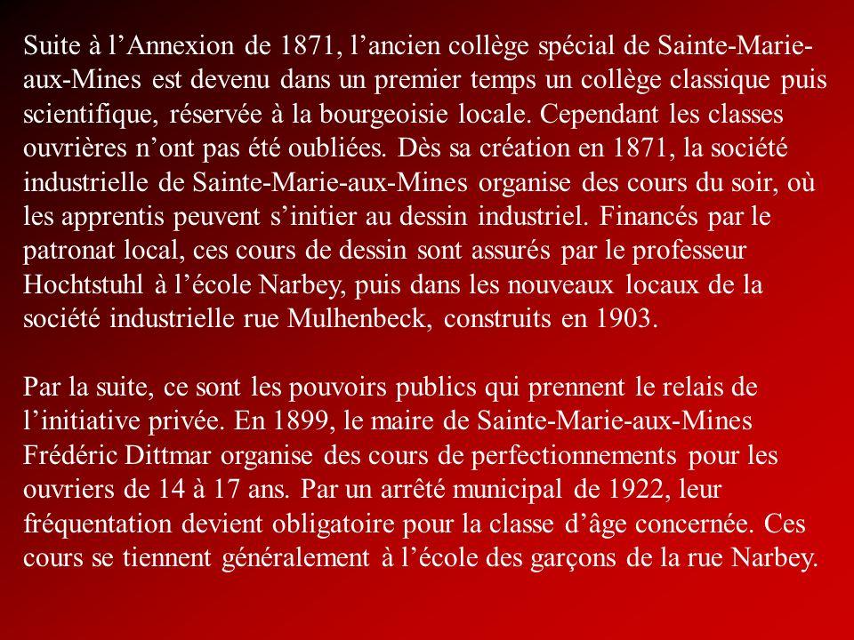 Suite à lAnnexion de 1871, lancien collège spécial de Sainte-Marie- aux-Mines est devenu dans un premier temps un collège classique puis scientifique,