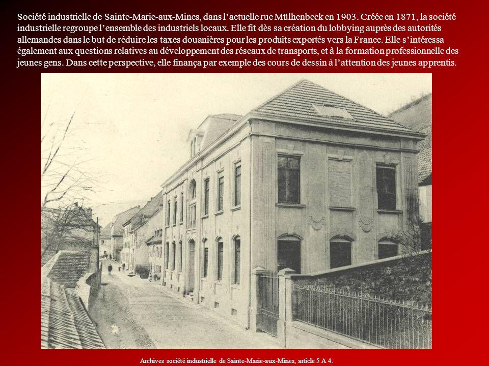 Société industrielle de Sainte-Marie-aux-Mines, dans lactuelle rue Mülhenbeck en 1903. Créée en 1871, la société industrielle regroupe lensemble des i