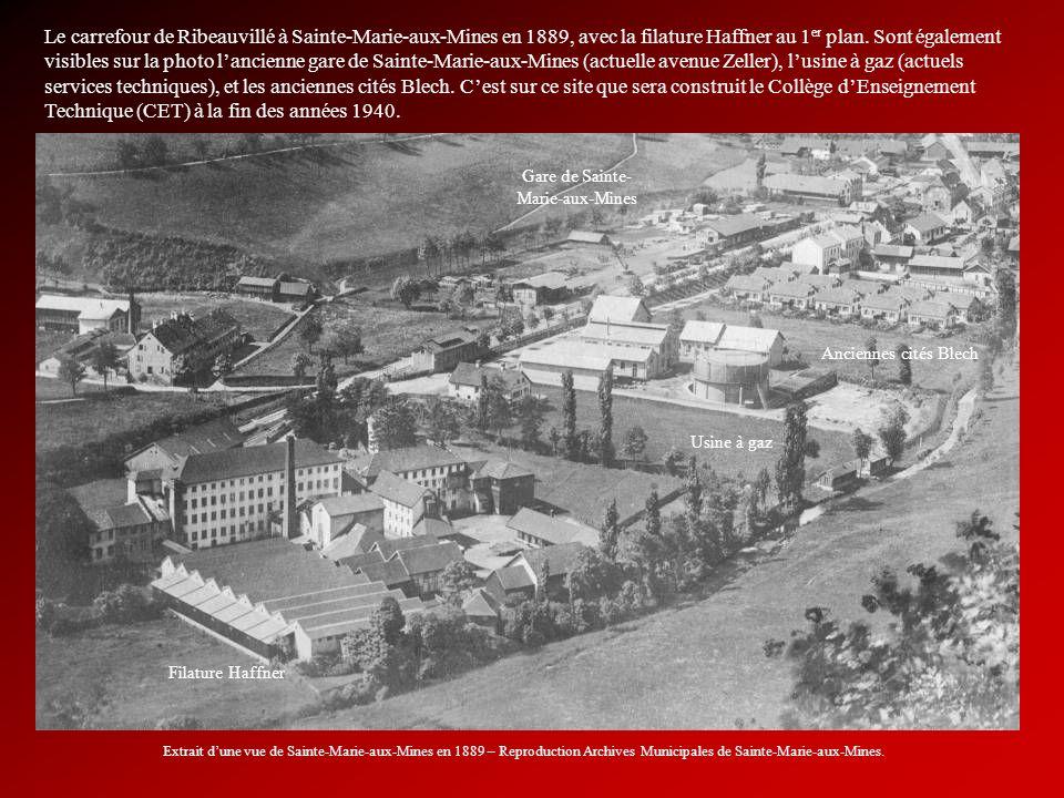Le carrefour de Ribeauvillé à Sainte-Marie-aux-Mines en 1889, avec la filature Haffner au 1 er plan. Sont également visibles sur la photo lancienne ga