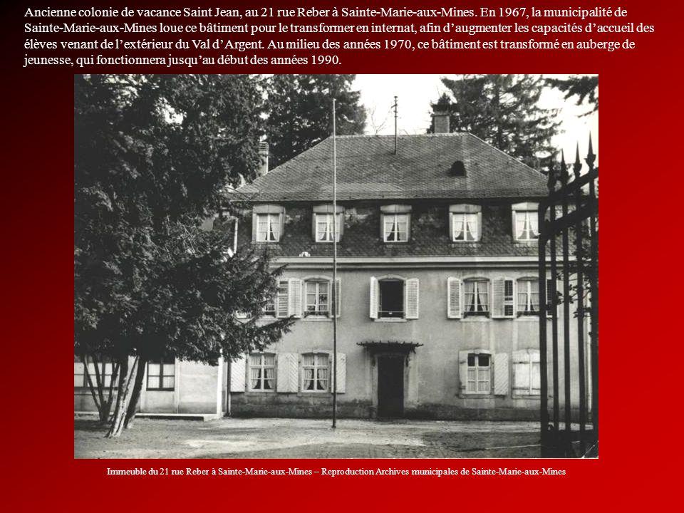 Ancienne colonie de vacance Saint Jean, au 21 rue Reber à Sainte-Marie-aux-Mines. En 1967, la municipalité de Sainte-Marie-aux-Mines loue ce bâtiment