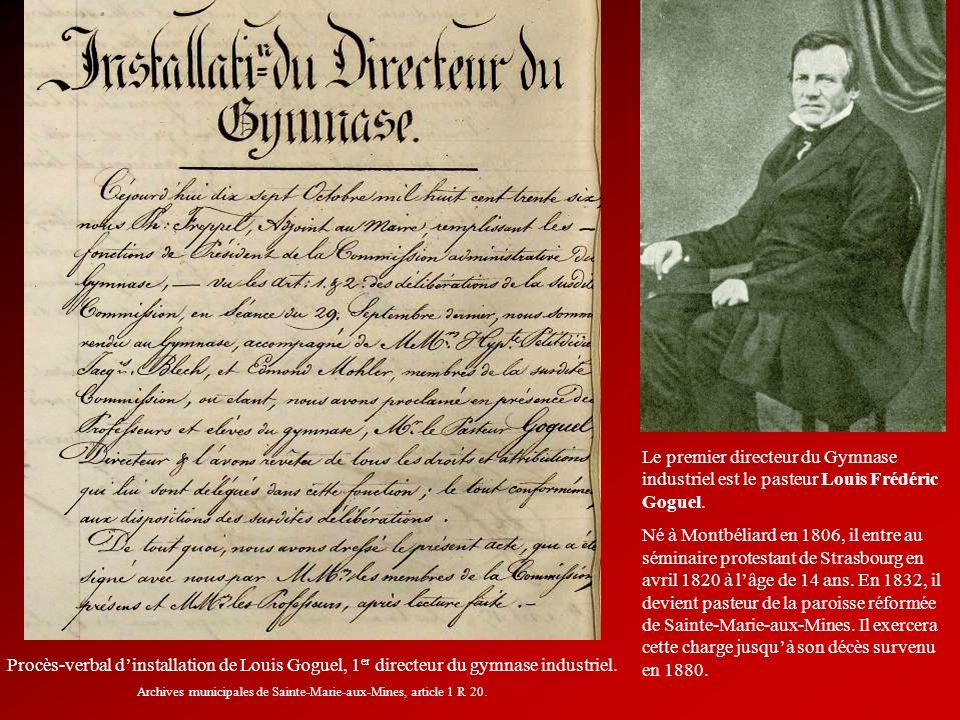 Le premier directeur du Gymnase industriel est le pasteur Louis Frédéric Goguel. Né à Montbéliard en 1806, il entre au séminaire protestant de Strasbo