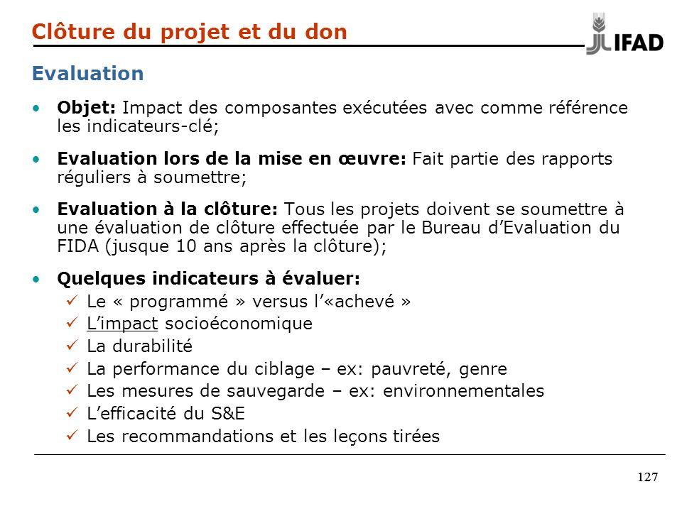 127 Objet: Impact des composantes exécutées avec comme référence les indicateurs-clé; Evaluation lors de la mise en œuvre: Fait partie des rapports ré