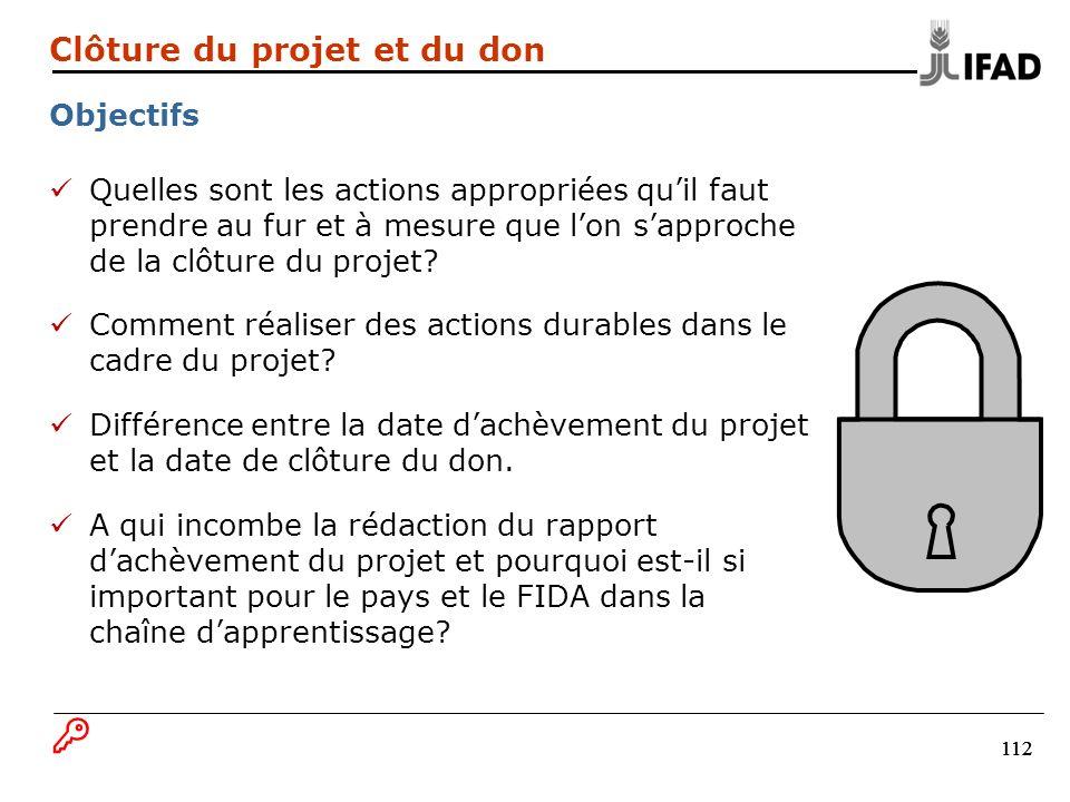 112 Quelles sont les actions appropriées quil faut prendre au fur et à mesure que lon sapproche de la clôture du projet? Comment réaliser des actions