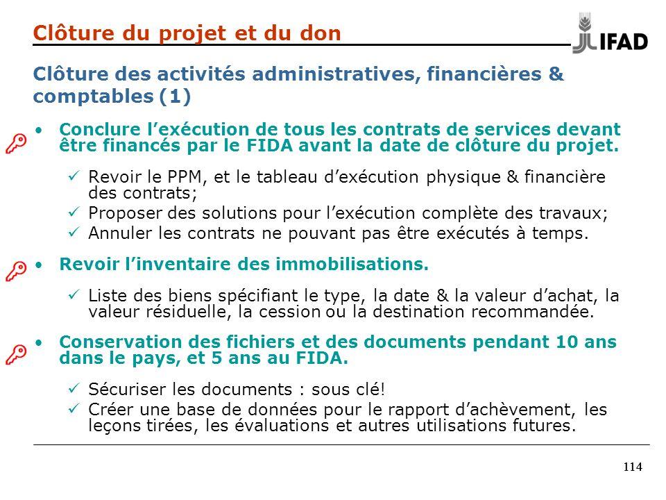 114 Conclure lexécution de tous les contrats de services devant être financés par le FIDA avant la date de clôture du projet. Revoir le PPM, et le tab