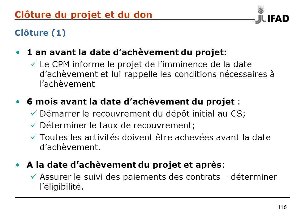 116 1 an avant la date dachèvement du projet: Le CPM informe le projet de limminence de la date dachèvement et lui rappelle les conditions nécessaires