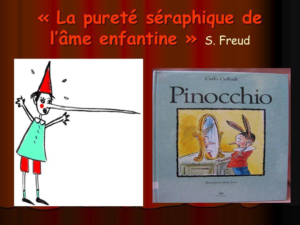 « La pureté séraphique de lâme enfantine » « La pureté séraphique de lâme enfantine » S. Freud
