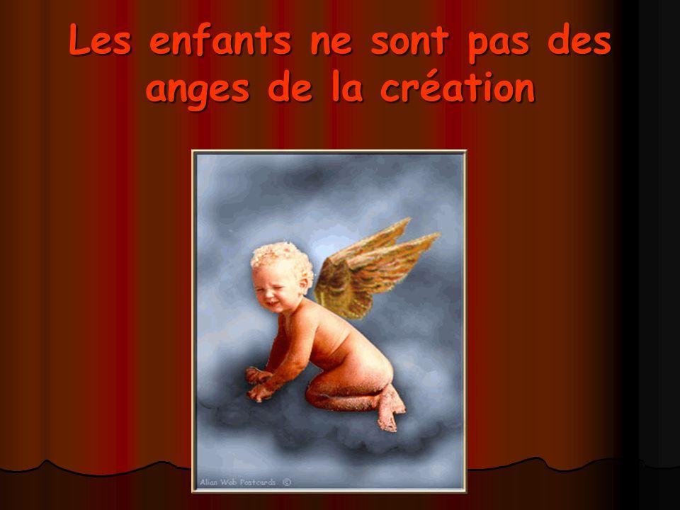 Les enfants ne sont pas des anges de la création
