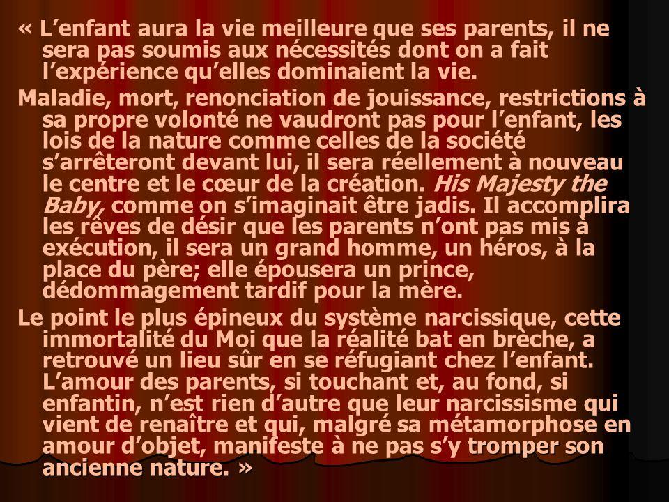 « Lenfant aura la vie meilleure que ses parents, il ne sera pas soumis aux nécessités dont on a fait lexpérience quelles dominaient la vie.