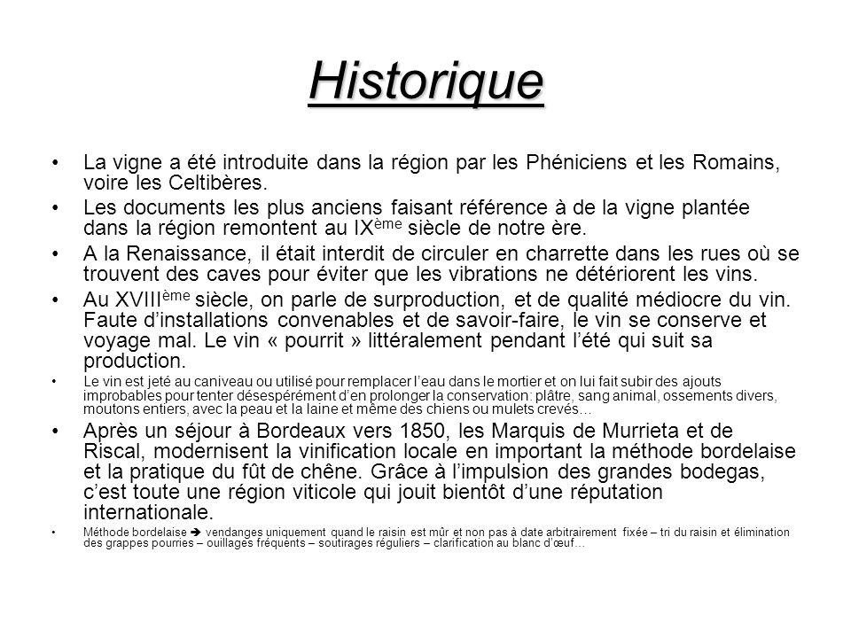 Historique La vigne a été introduite dans la région par les Phéniciens et les Romains, voire les Celtibères.