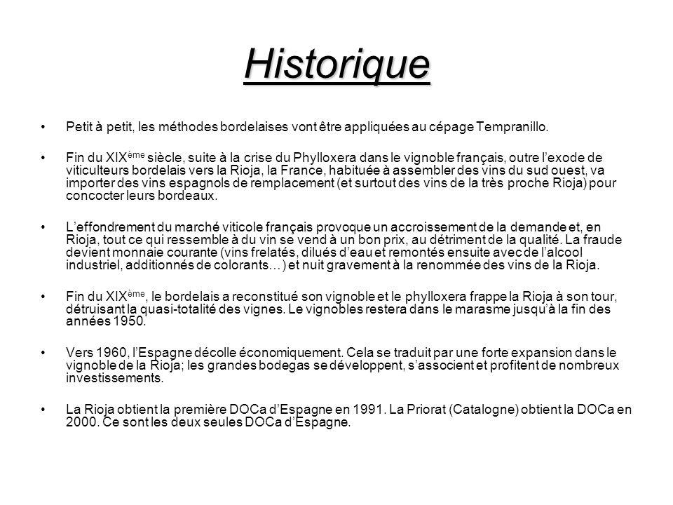 Historique Petit à petit, les méthodes bordelaises vont être appliquées au cépage Tempranillo.