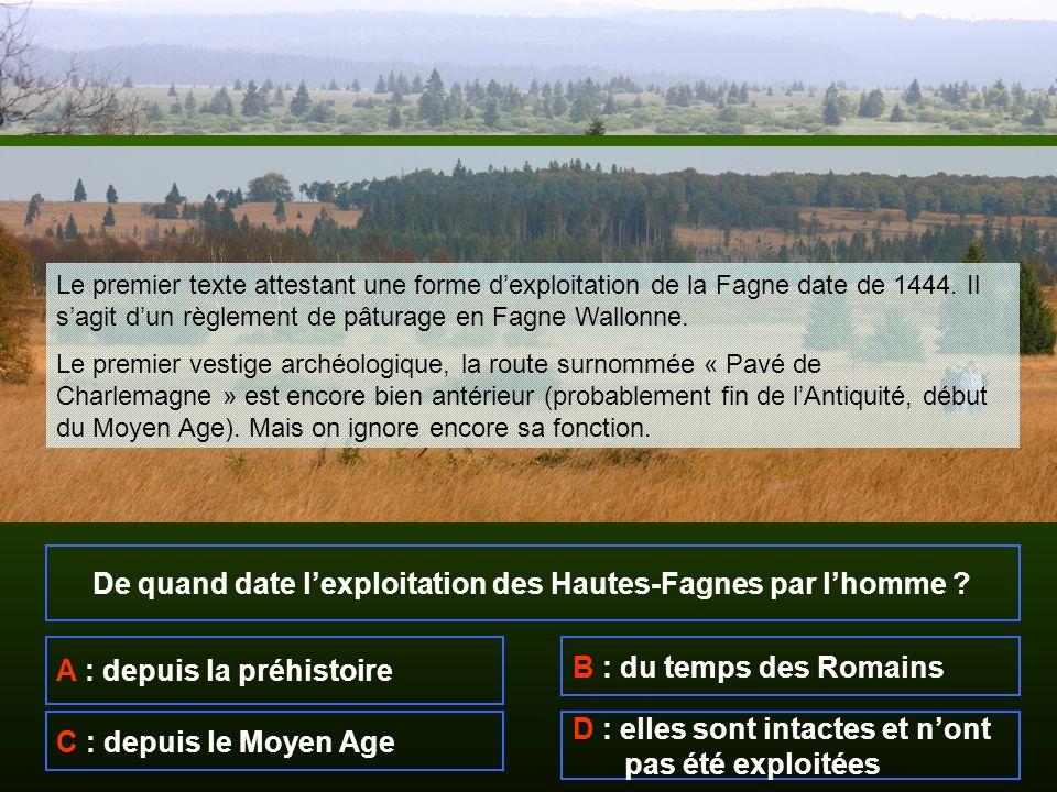 De quand date lexploitation des Hautes-Fagnes par lhomme .