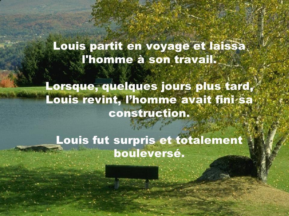 Louis l'accueillit et lui dit: Oui, jai du travail pour toi. Tu vois, de lautre côté du ruisseau vit mon frère Il y a quelques semaines, il ma offensé
