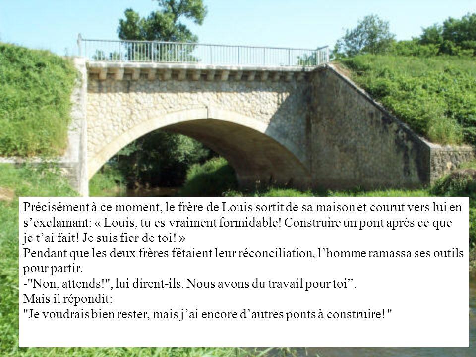 Au lieu dun mur de deux mètres de haut, il y avait plutôt un pont. Au lieu dun mur immense, l'homme avait construit un pont.