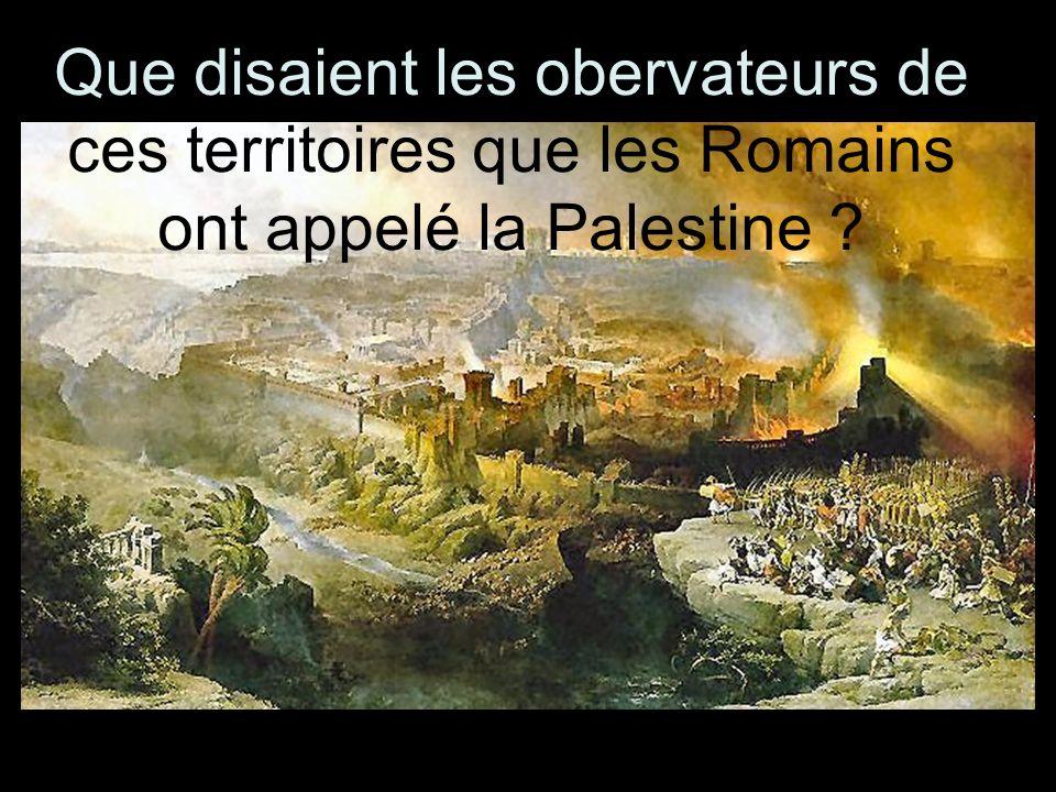 Que disaient les obervateurs de ces territoires que les Romains ont appelé la Palestine ?
