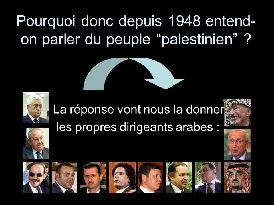 Pourquoi donc depuis 1948 entend- on parler du peuple palestinien .