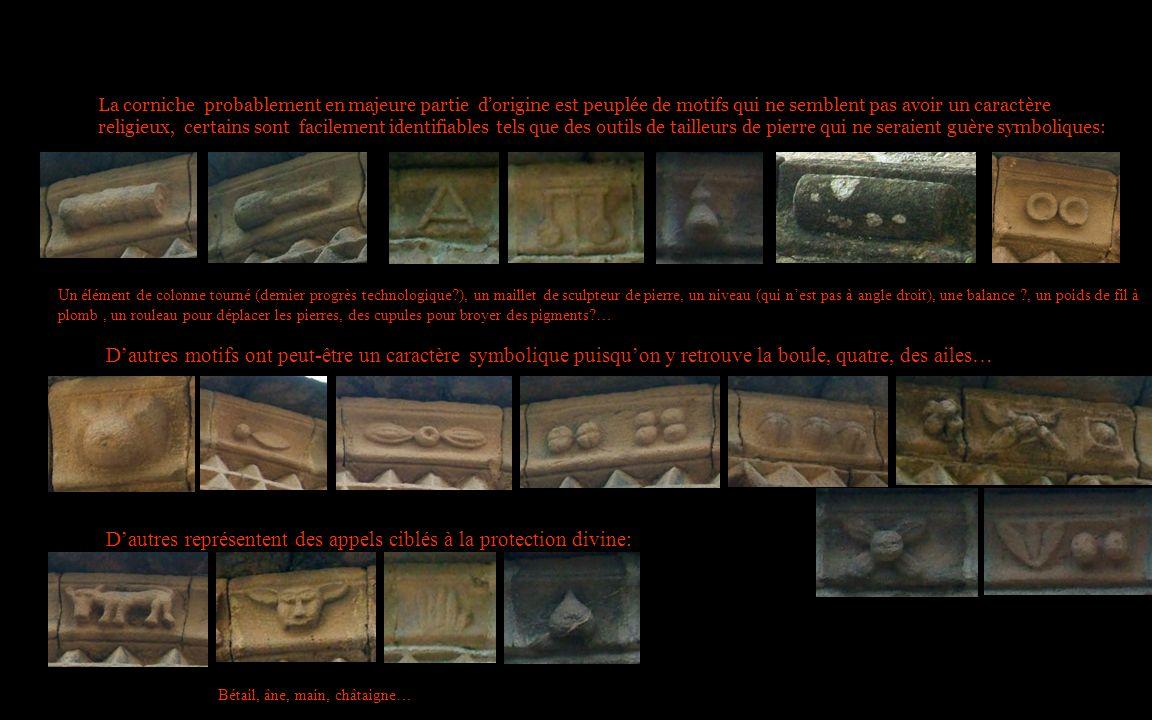 La corniche probablement en majeure partie dorigine est peuplée de motifs qui ne semblent pas avoir un caractère religieux, certains sont facilement i