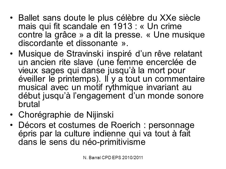 N. Barral CPD EPS 2010/2011 Ballet sans doute le plus célèbre du XXe siècle mais qui fit scandale en 1913 : « Un crime contre la grâce » a dit la pres