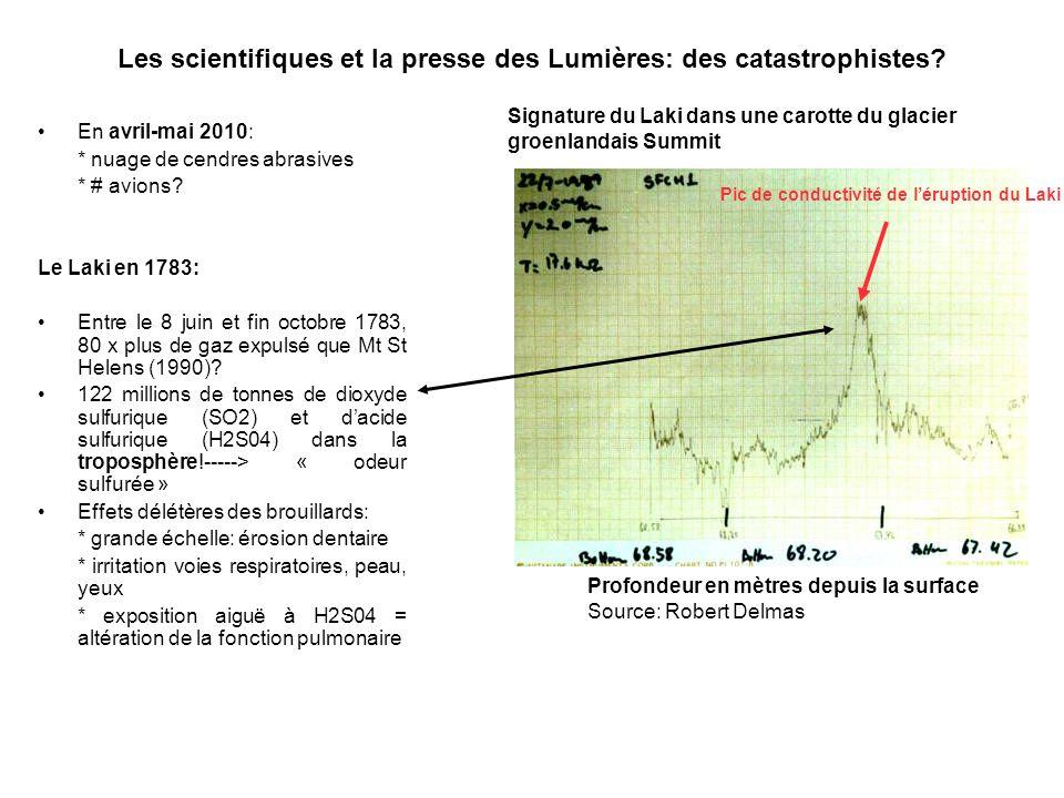 Les scientifiques et la presse des Lumières: des catastrophistes? En avril-mai 2010: * nuage de cendres abrasives * # avions? Le Laki en 1783: Entre l
