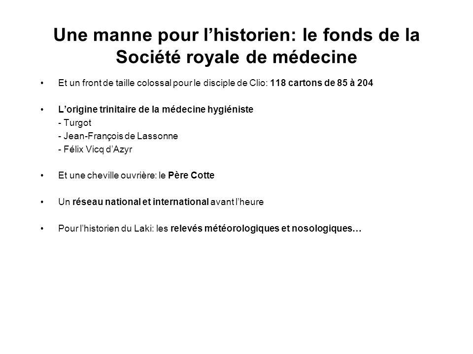 Une manne pour lhistorien: le fonds de la Société royale de médecine Et un front de taille colossal pour le disciple de Clio: 118 cartons de 85 à 204