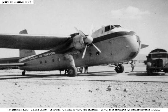 (Liberto Gil, via Jacques Moulin) 1er décembre 1956 – Colomb-Béchar – Le Bristol 170 Meteor G-AGVB (qui deviendra F-BHVB) de la compagnie Air Transpor