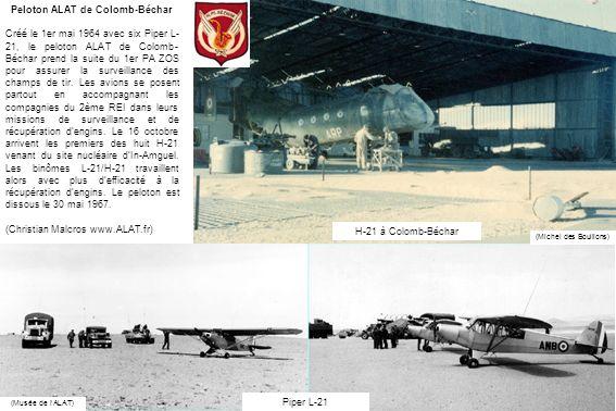 Peloton ALAT de Colomb-Béchar Créé le 1er mai 1964 avec six Piper L- 21, le peloton ALAT de Colomb- Béchar prend la suite du 1er PA ZOS pour assurer l