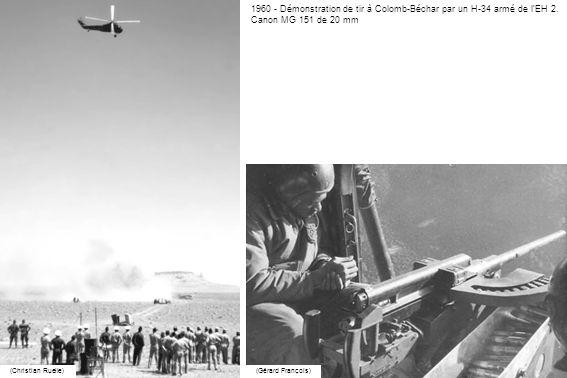 1960 - Démonstration de tir à Colomb-Béchar par un H-34 armé de lEH 2. Canon MG 151 de 20 mm (Christian Ruelle)(Gérard François)