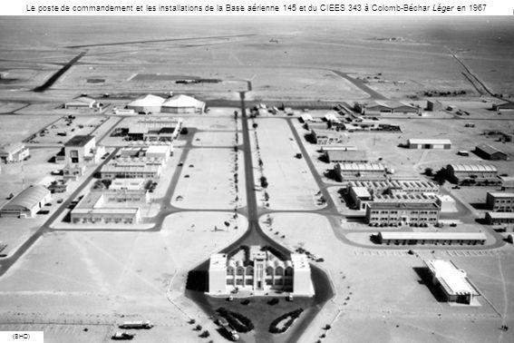 Le poste de commandement et les installations de la Base aérienne 145 et du CIEES 343 à Colomb-Béchar Léger en 1967 (SHD)