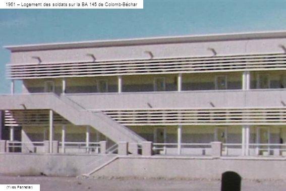 1961 – Logement des soldats sur la BA 145 de Colomb-Béchar (Yves Pannetier)