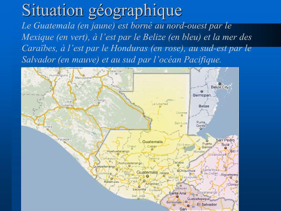 Situation géographique Situation géographique Le Guatemala (en jaune) est borné au nord-ouest par le Mexique (en vert), à lest par le Belize (en bleu)