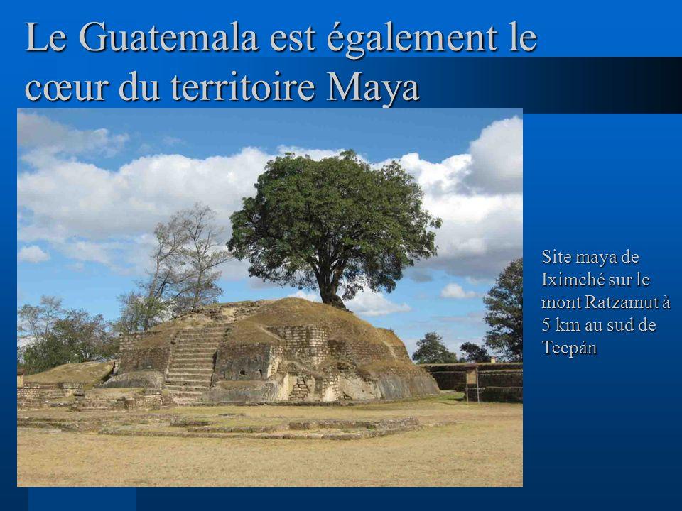 Le Guatemala est également le cœur du territoire Maya Site maya de Iximché sur le mont Ratzamut à 5 km au sud de Tecpán