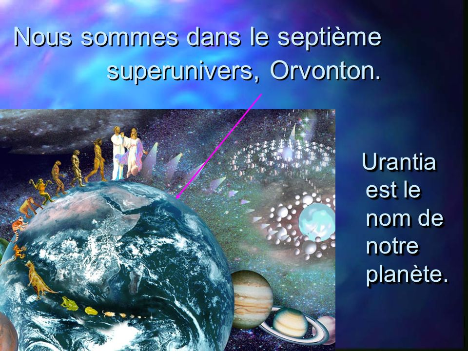 Sept superunivers entourent lunivers central et éternel.