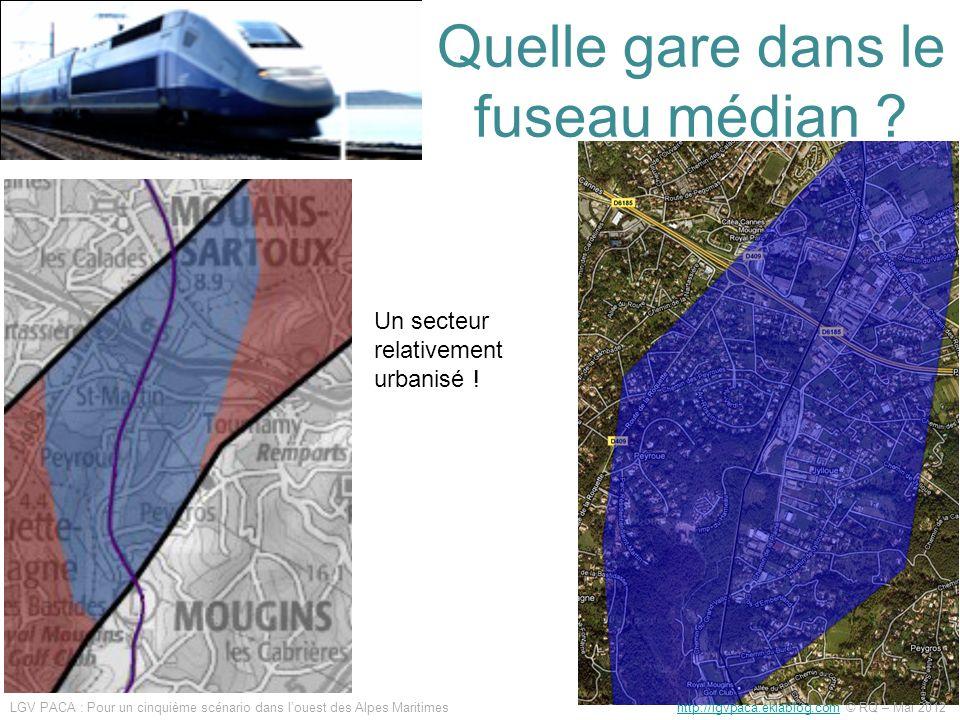 Quelle gare dans le fuseau médian ? Un secteur relativement urbanisé ! LGV PACA : Pour un cinquième scénario dans louest des Alpes Maritimes http://lg