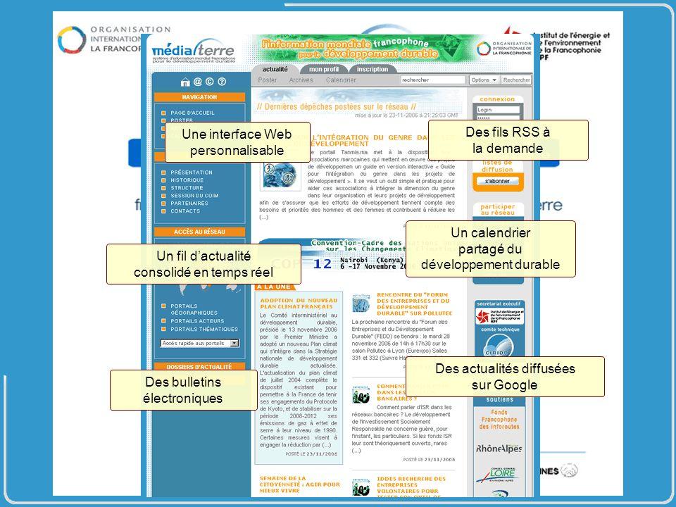 Une interface Web personnalisable Un calendrier partagé du développement durable Des fils RSS à la demande Des actualités diffusées sur Google Des bulletins électroniques Un fil dactualité consolidé en temps réel