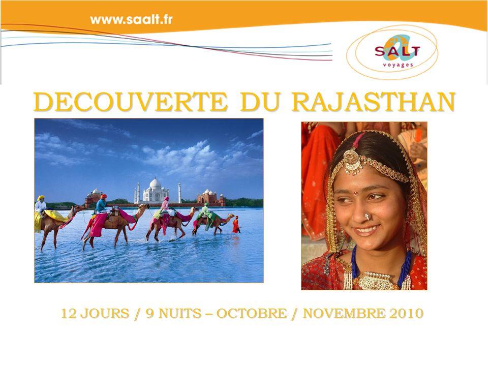 DECOUVERTE DU RAJASTHAN 12 JOURS / 9 NUITS – OCTOBRE / NOVEMBRE 2010