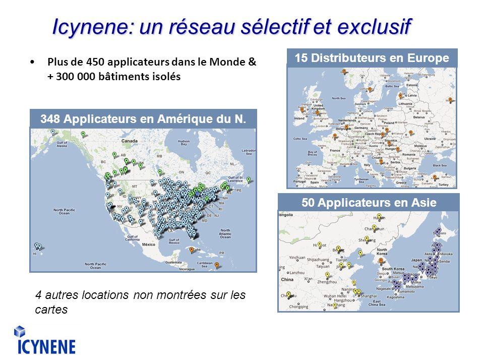 348 Applicateurs en Amérique du N. 15 Distributeurs en Europe 50 Applicateurs en Asie 4 autres locations non montrées sur les cartes Plus de 450 appli