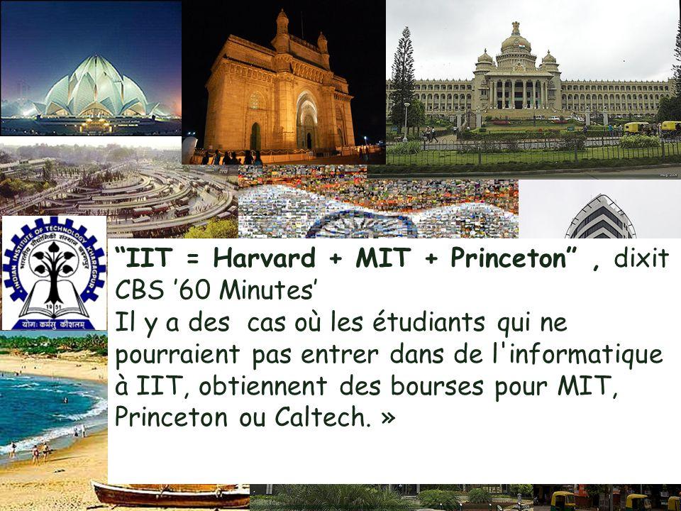 IIT = Harvard + MIT + Princeton, dixit CBS 60 Minutes Il y a des cas où les étudiants qui ne pourraient pas entrer dans de l'informatique à IIT, obtie