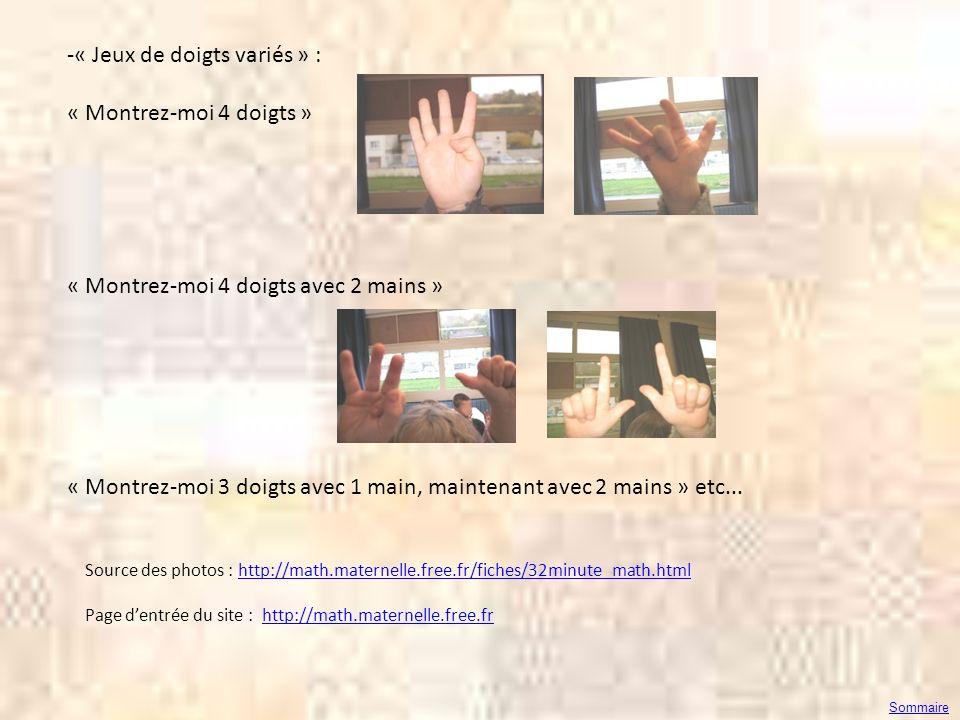 -« Jeux de doigts variés » : « Montrez-moi 4 doigts » « Montrez-moi 4 doigts avec 2 mains » « Montrez-moi 3 doigts avec 1 main, maintenant avec 2 main