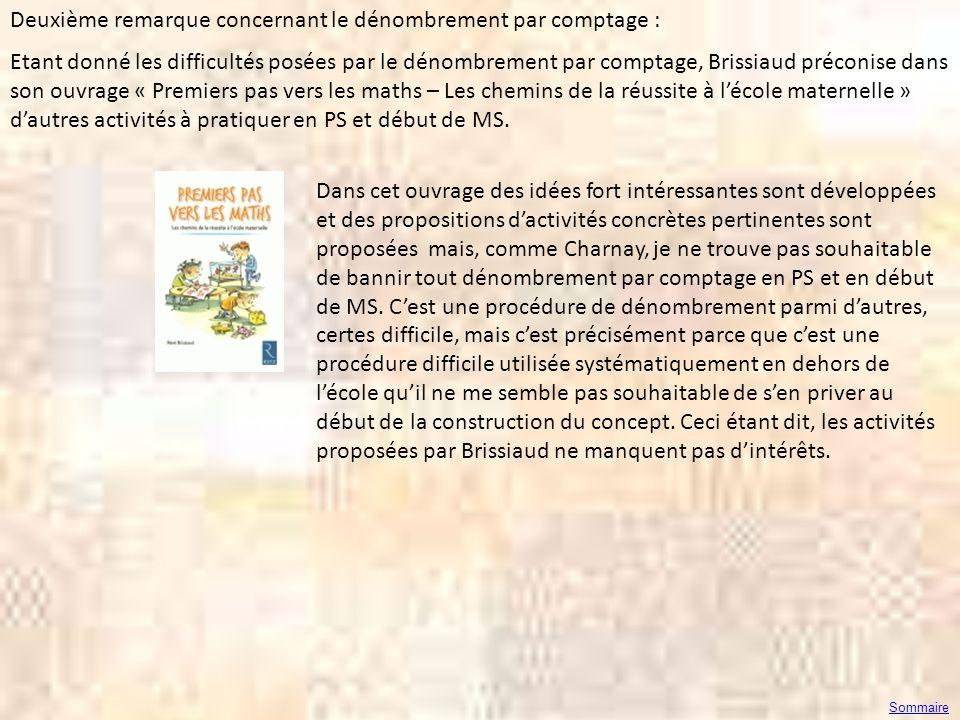 Deuxième remarque concernant le dénombrement par comptage : Etant donné les difficultés posées par le dénombrement par comptage, Brissiaud préconise d