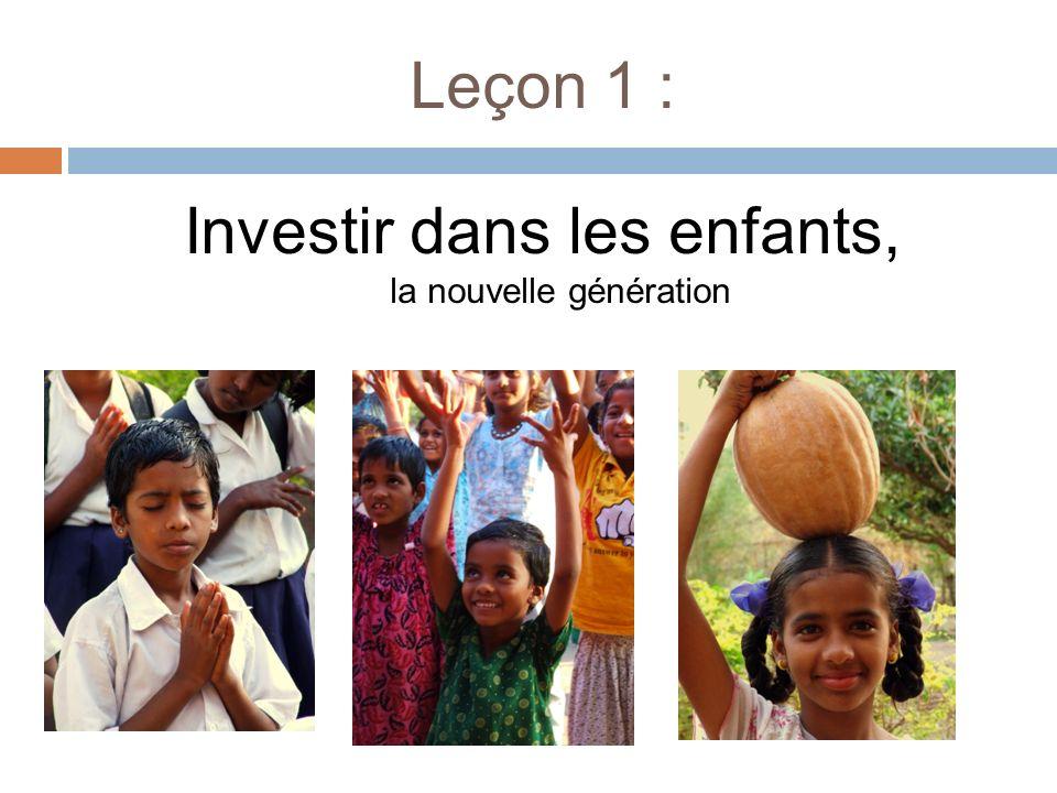 Leçon 1 : Investir dans les enfants, la nouvelle génération