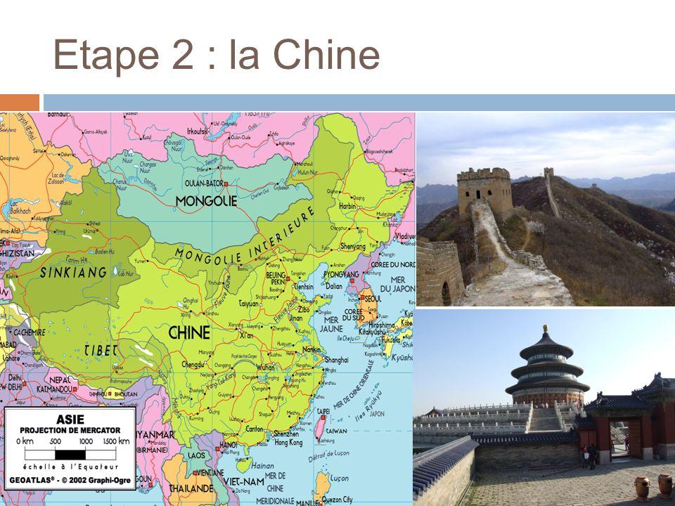 Etape 2 : la Chine
