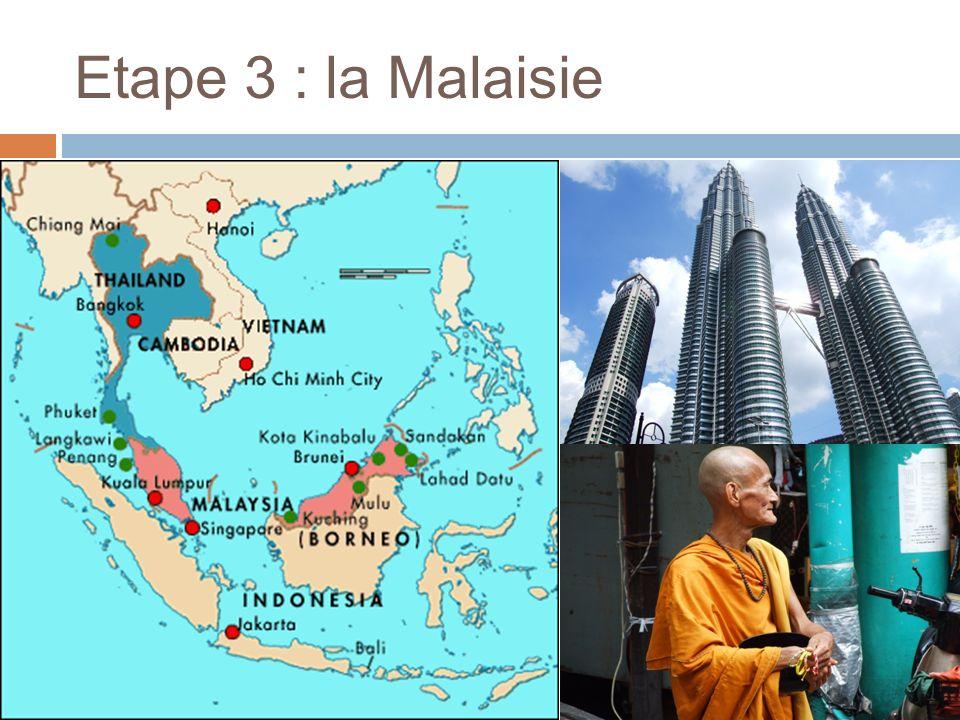Etape 3 : la Malaisie