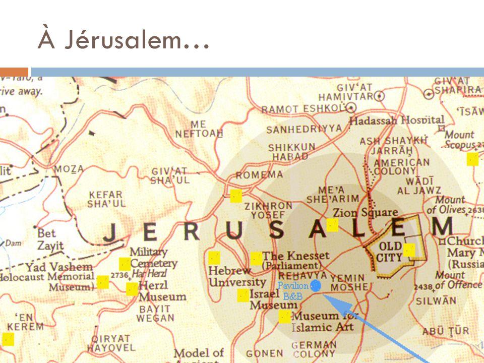 À Jérusalem…