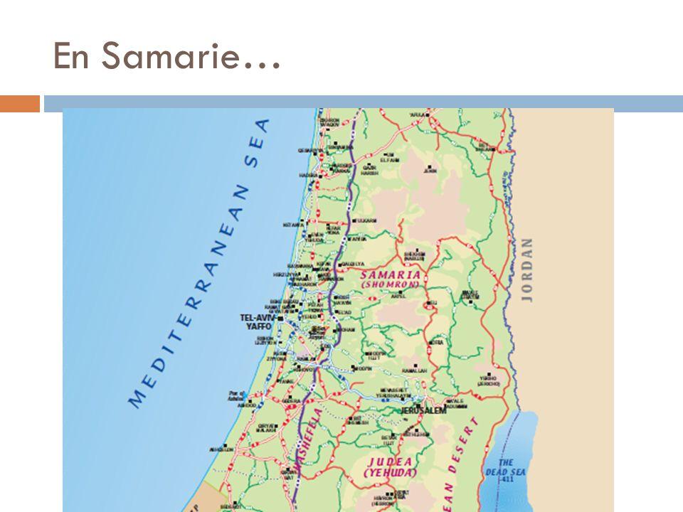 En Samarie…