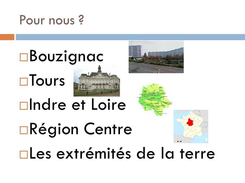 Pour nous Bouzignac Tours Indre et Loire Région Centre Les extrémités de la terre